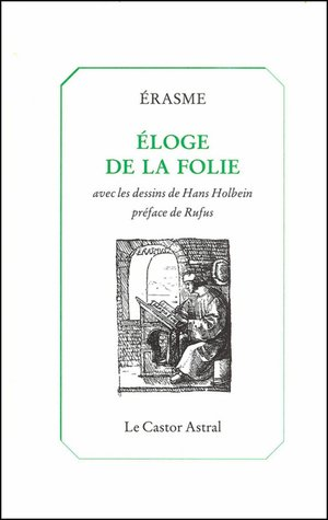Éloge de la Folie - avec les dessins de Hans Holbein