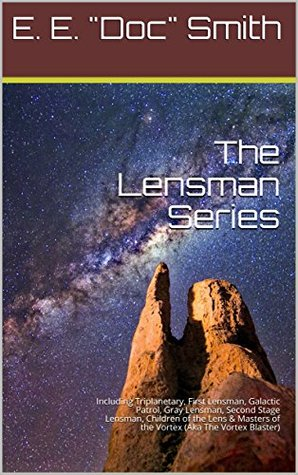 The Complete Lensman Series (Illustrated): 7 Books Including Triplanetary, First Lensman, Galactic Patrol, Gray Lensman, Second Stage Lensman, Children of the Lens & Masters of the Vortex