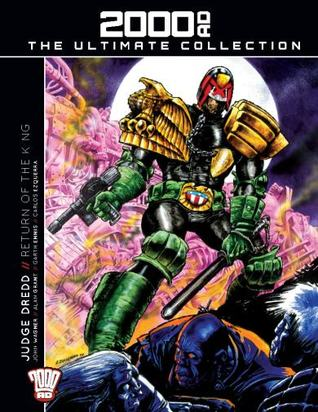 Judge Dredd. The Return of the King. (2000 AD The Ultimate Collection, #02).