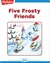 Five Frosty Friends