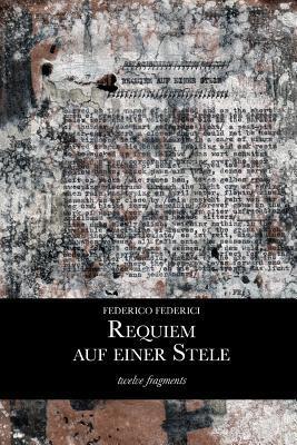 requiem-auf-einer-stele-twelve-fragments