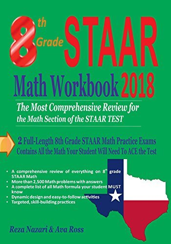 8th Grade STAAR Math Workbook 2018: The Most Comprehensive Review for the Math Section of the STAAR TEST