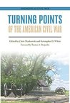 Turning Points of the American Civil War (Engaging the Civil War)