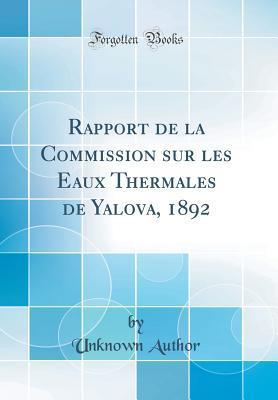 Rapport de la Commission Sur Les Eaux Thermales de Yalova, 1892