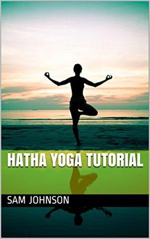Hatha Yoga Tutorial