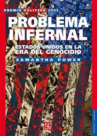 Problema infernal. Estados Unidos en la era del genocidio