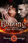 Blazing (Valos of Sonhadra, #3)