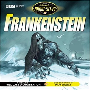 Frankenstein: BBC Radio 4 Full-Cast Dramatisation