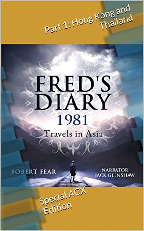 Fred's Diary 1981: Travels in Asia: Part 1: Hong Kong and
