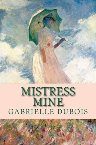 Mistress Mine by Gabrielle Dubois
