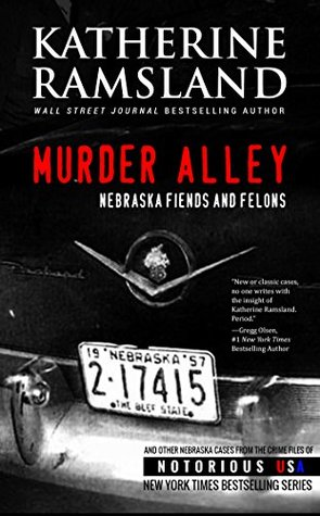 Murder Alley (Nebraska, Notorious USA): Nebraska Fiends and Felons