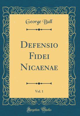 Defensio Fidei Nicaenae, Vol. 1