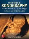 Fleischer's Sonography in Obstetrics & Gynecology: Principles and Practice, Eighth Edition