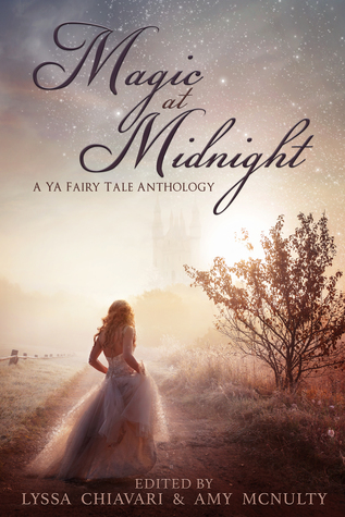 Magic at Midnight: A YA Fairy Tale Anthology