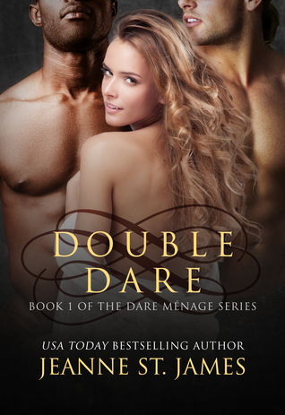 Double Dare (The Dare Menage Series, #1) by Jeanne St. James
