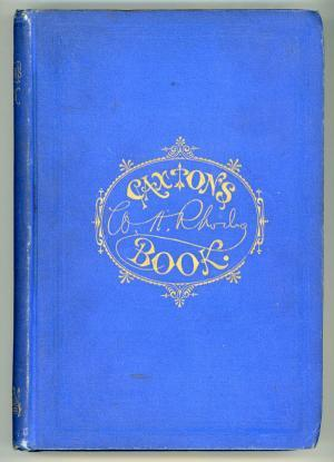 Caxton's Book: A Collection of Essays, Poems, Tales, and Sketches