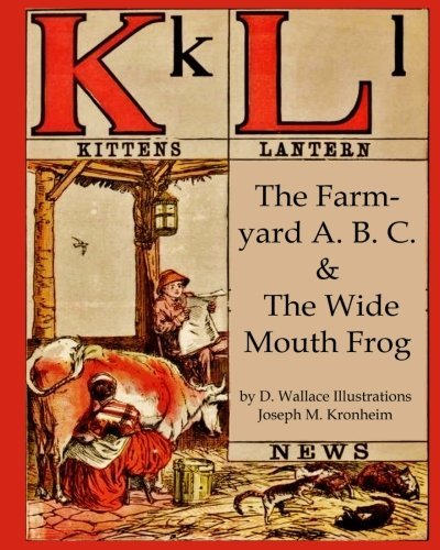 The Farm-yard A. B. C. & The Wide Mouth Frog (Nursery Rhyme Story Time) (Volume 11)