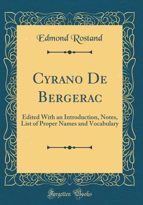 Cyrano de Bergerac: Edited with an Introduction, Notes, List of Proper Names and Vocabulary