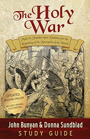 The Holy War - Study Guide: Made by Shaddai upon Diabolus for the Regaining of the Metropolis of the World