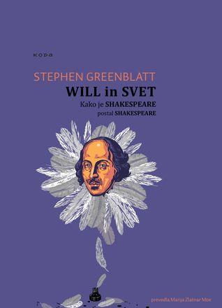 Will in svet : kako je Shakespeare postal Shakespeare