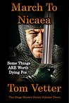 March To Nicaea: The Recollections of Lord Godric MacEuan on the First Crusade: (The Siege Master Book 3)