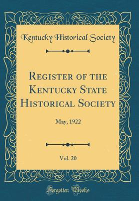 Register of the Kentucky State Historical Society, Vol. 20: May, 1922