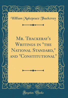 Mr. Thackeray's Writings in the National Standard, and Constitutional
