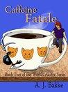 Caffeine Fatale (Worlds Akilter #2)
