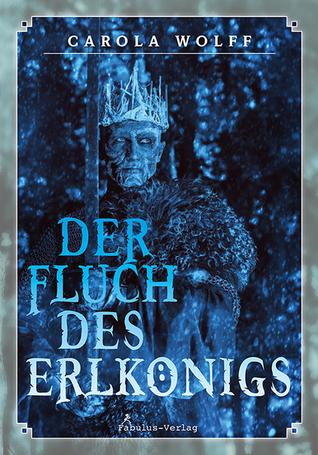 Der Fluch des Erlkönigs by Carola Wolff