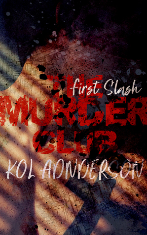 Short Story Release Day Review: Murder Club: Slash One by Kol Anderson