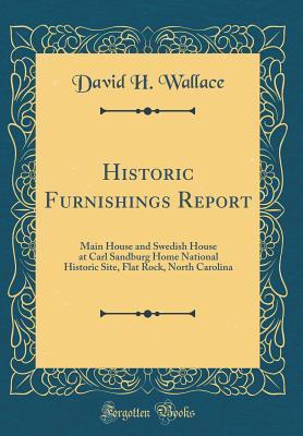 Historic Furnishings Report: Main House and Swedish House at Carl Sandburg Home National Historic Site, Flat Rock, North Carolina