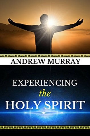 Andrew Murray: Experiencing the Holy Spirit (Original Edition)