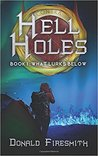 What Lurks Below (Hell Holes, #1)