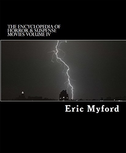 The Encyclopedia of Horror & Suspense Movies Volume IV