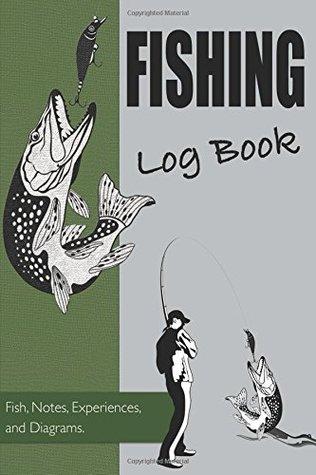 Fishing Log Book, Fish, Notes, Experiences and Diagrams: 100 page Fishing Diary / Log Book
