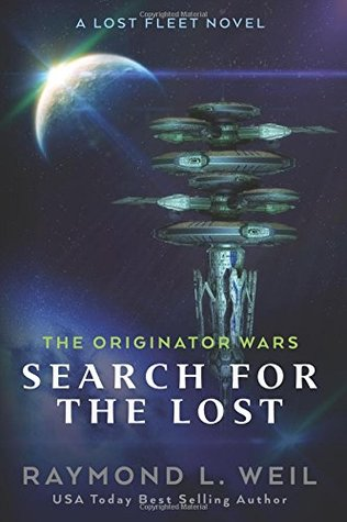 The Originator Wars: Search for the Lost: A Lost Fleet Novel (Volume 2)