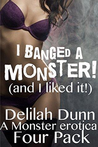 I Banged a Monster!