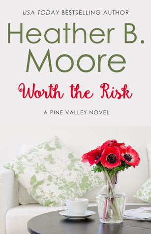 Worth the Risk by Heather B. Moore