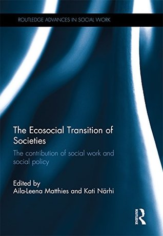 The Ecosocial Transition of Societies: The contribution of social work and social policy
