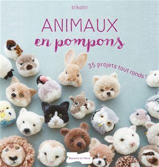 Animaux En Pompons: 35 Projets Tout Ronds por trikotri