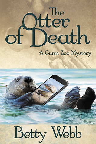 The Otter of Death by Betty Webb