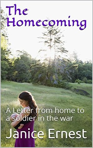 The Homecoming: A Letter from home to a soldier in the war