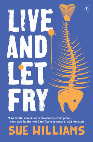 Live and Let Fry                  (Cass Tuplin #3)