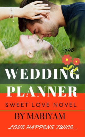 The Wedding Planner by Mariyam Hasnain