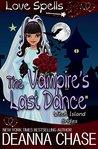 The Vampire's Last Dance (Witch Island Brides Book 1)
