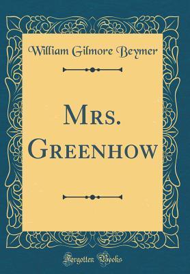 mrs-greenhow-classic-reprint