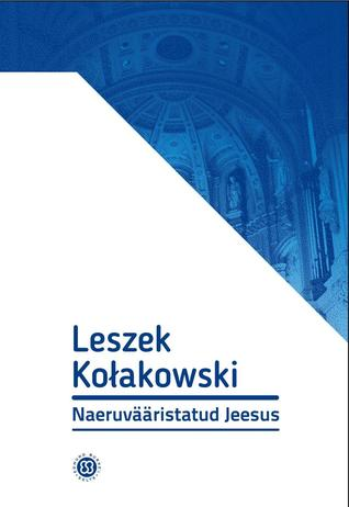 Naeruvääristatud Jeesus by Leszek Kołakowski