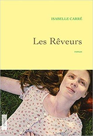 Les rêveurs par Isabelle Carré