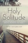 Holy Solitude: Le...