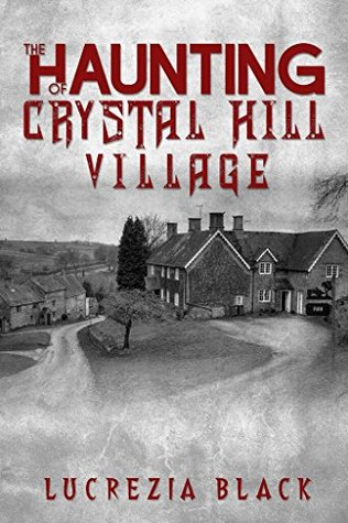 The Haunting Of Crystal Hill Village